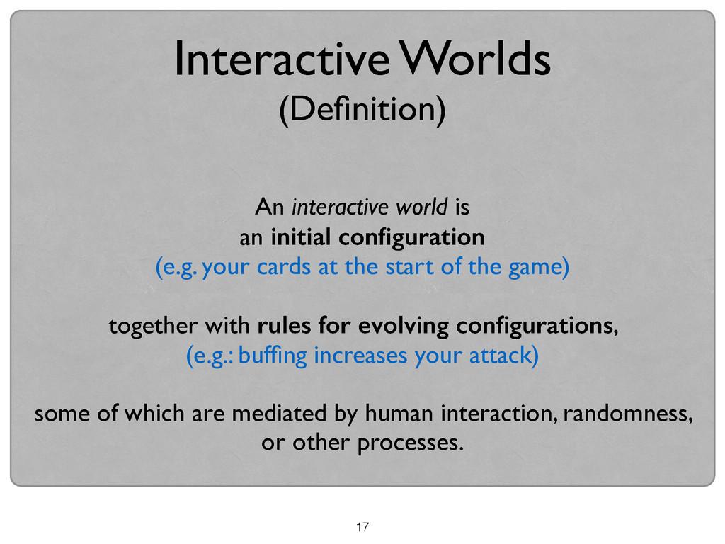 17 Interactive Worlds  (Definition) An interac...