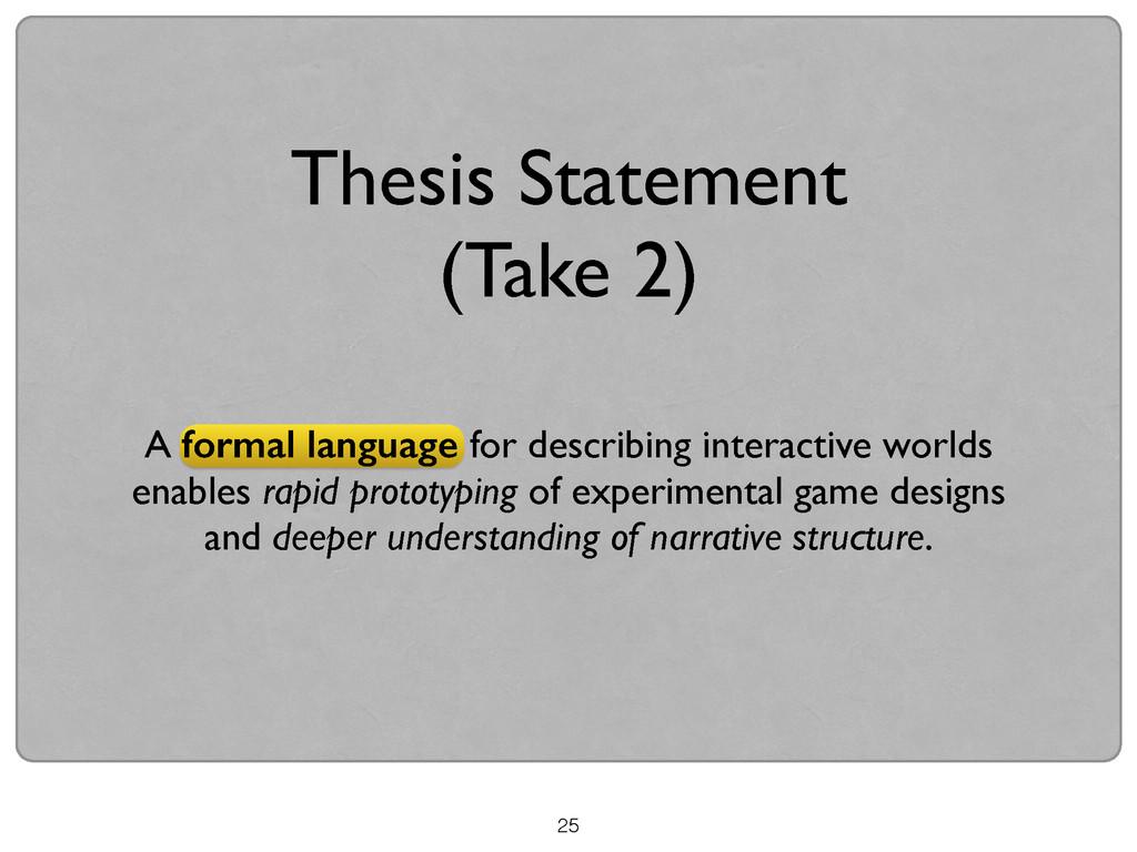 25 Thesis Statement (Take 2) A formal language ...