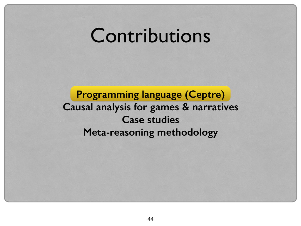 44 Programming language (Ceptre) Causal analysi...