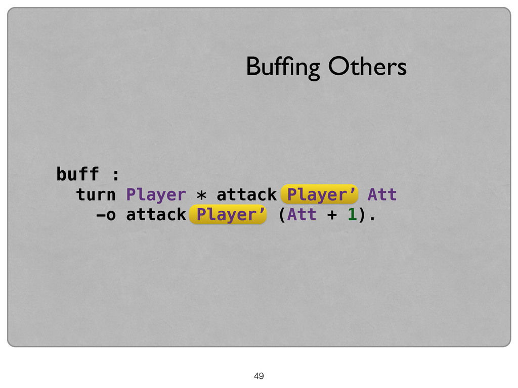 49 Buffing Others buff : turn Player * attack Pl...