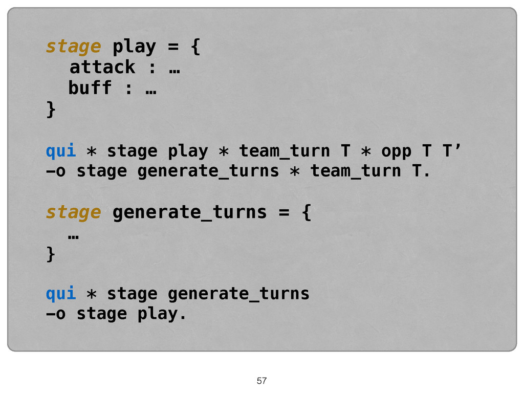 57 stage play = { attack : … buff : … } ! qui *...