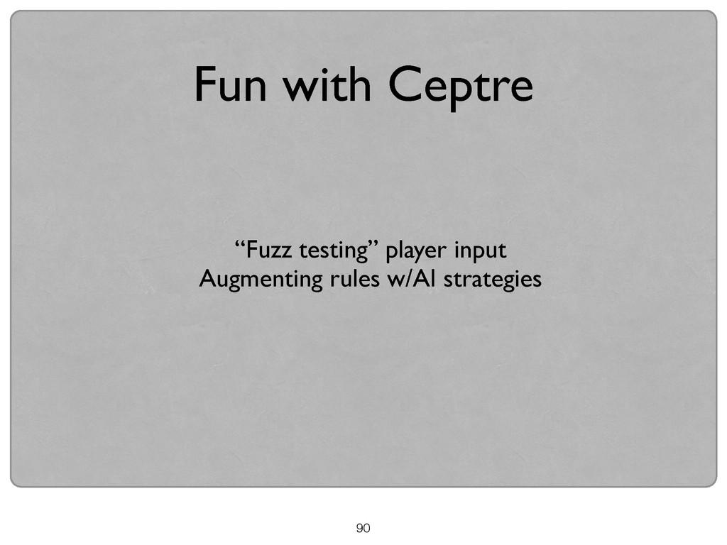 "90 Fun with Ceptre ""Fuzz testing"" player input..."