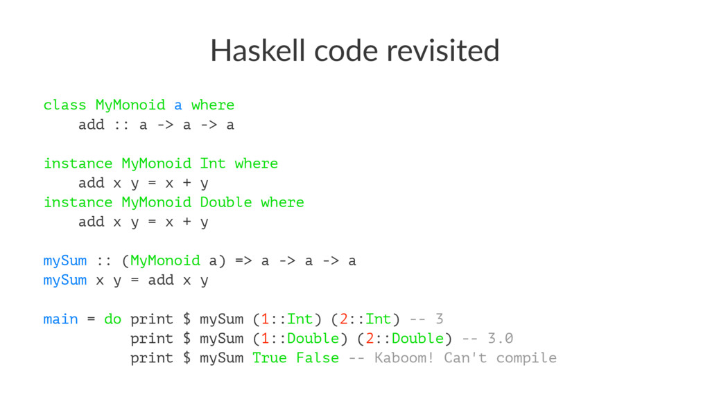Haskell code revisited class MyMonoid a where a...