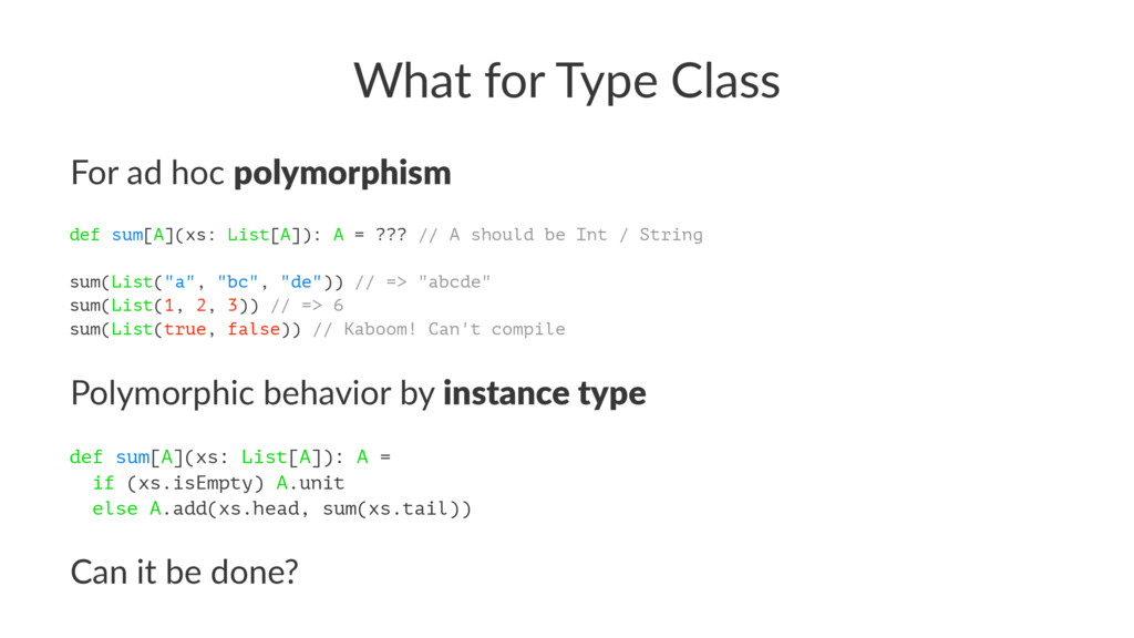 What for Type Class For ad hoc polymorphism def...