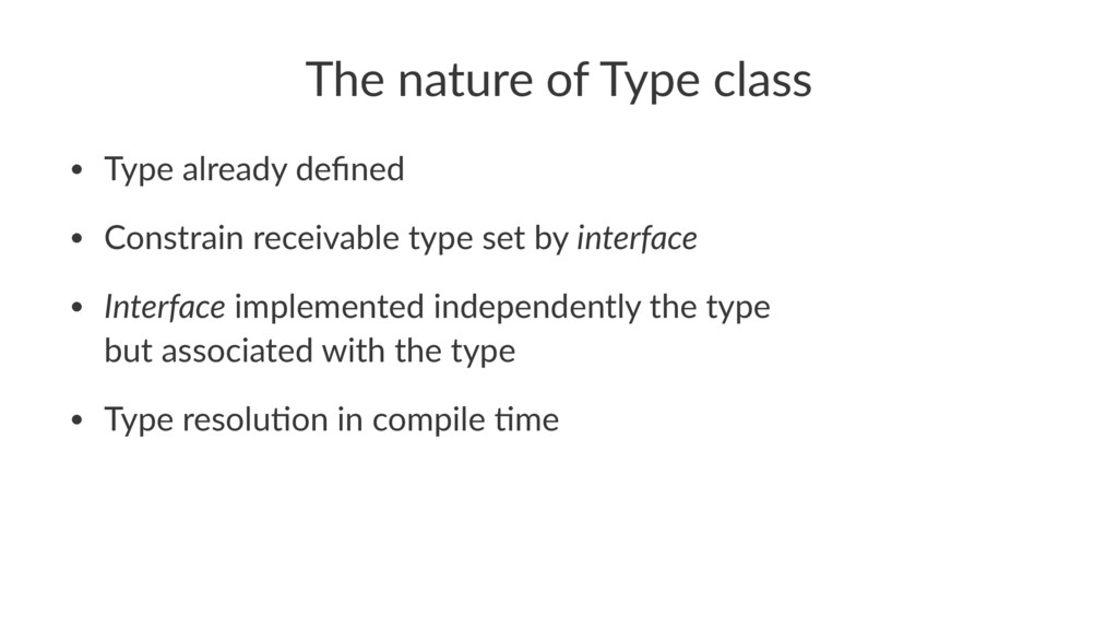 The nature of Type class • Type already defined ...