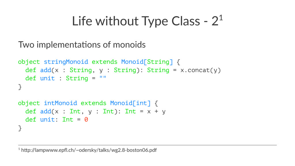 Life without Type Class - 21 Two implementa-ons...