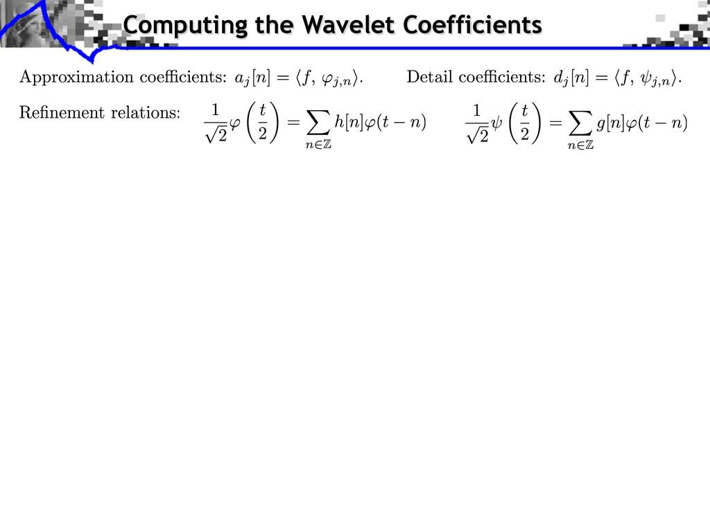 Computing the Wavelet Coefficients