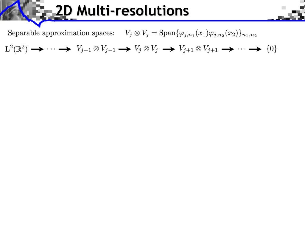 2D Multi-resolutions
