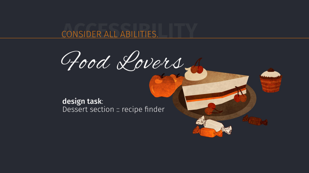ACCESSIBILITY CONSIDER ALL ABILITIES. Food Love...