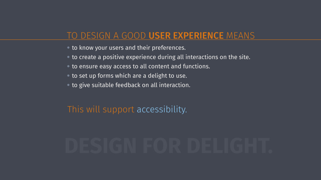 TO DESIGN A GOOD USER EXPERIENCE MEANS • to kno...