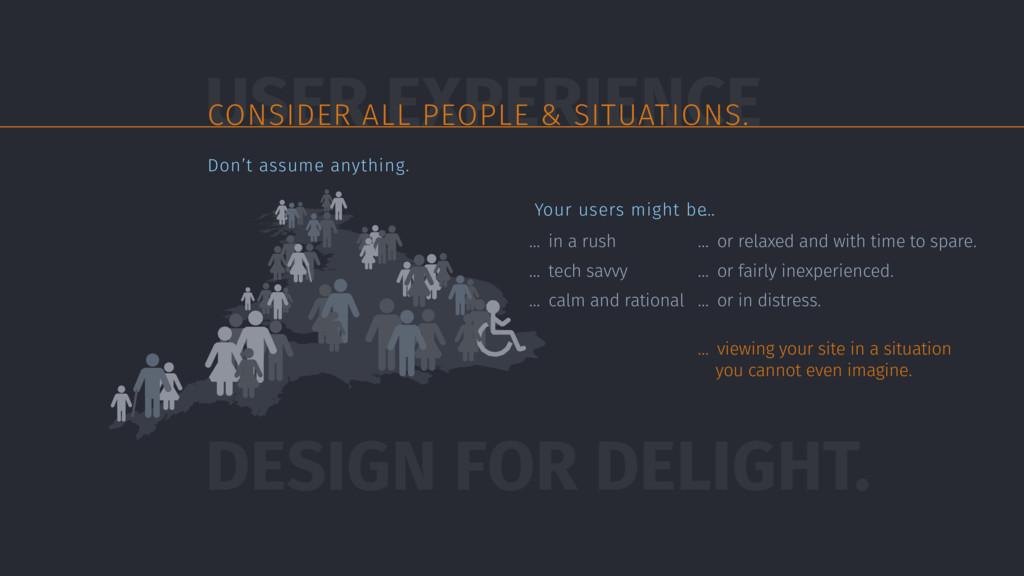 USER EXPERIENCE DESIGN FOR DELIGHT. CONSIDER AL...