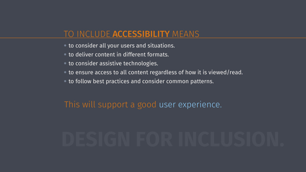 TO INCLUDE ACCESSIBILITY MEANS • to consider al...