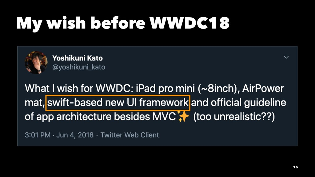 My wish before WWDC18 15