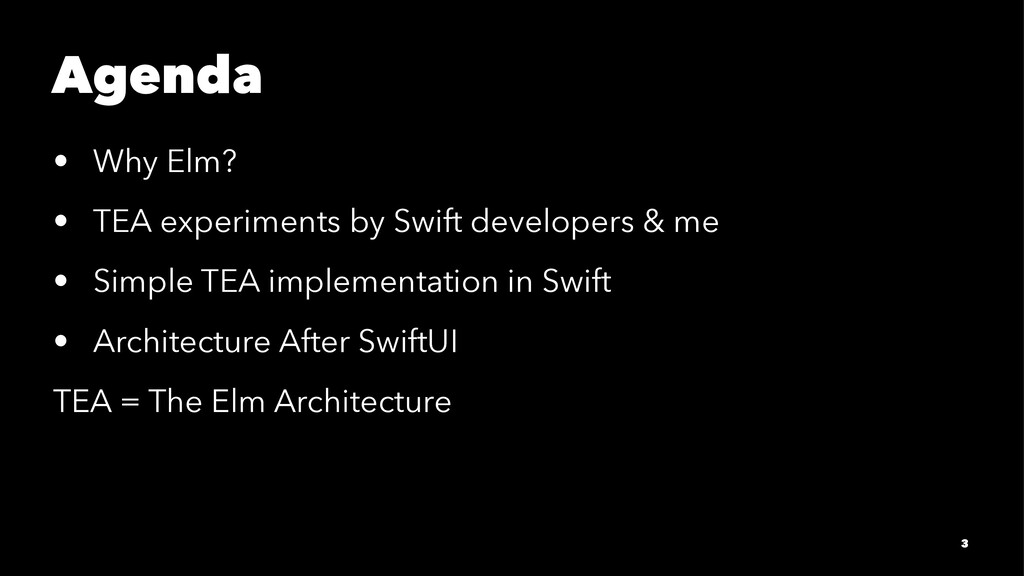 Agenda • Why Elm? • TEA experiments by Swift de...