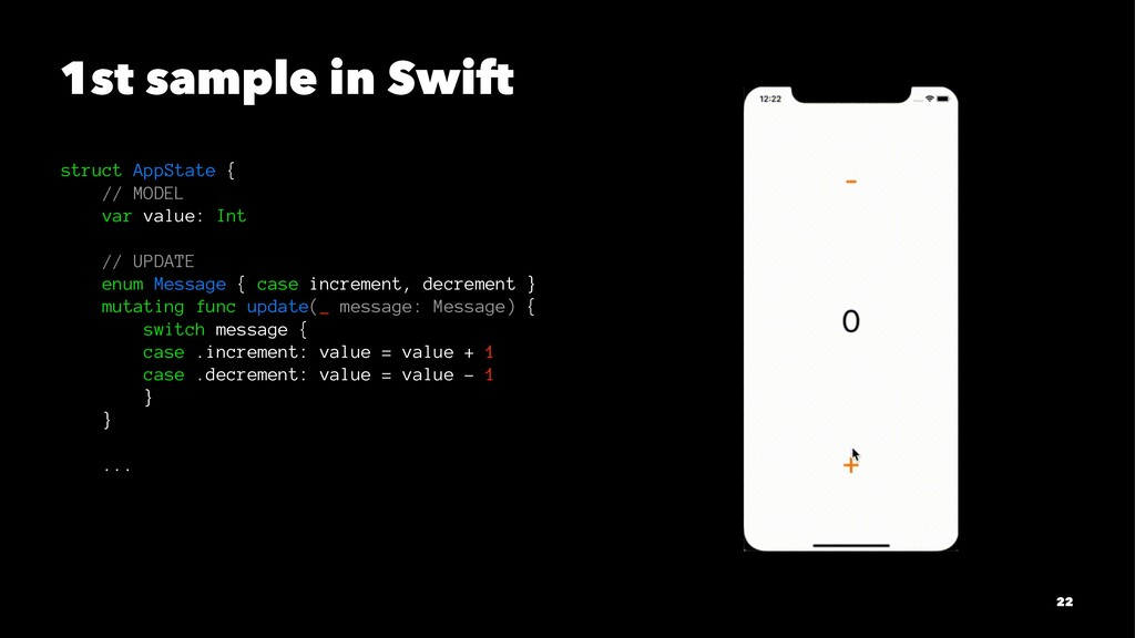 1st sample in Swift struct AppState { // MODEL ...