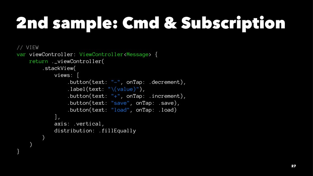 2nd sample: Cmd & Subscription // VIEW var view...