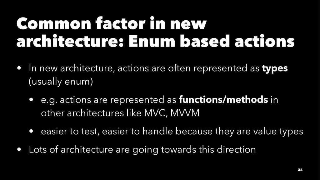 Common factor in new architecture: Enum based a...