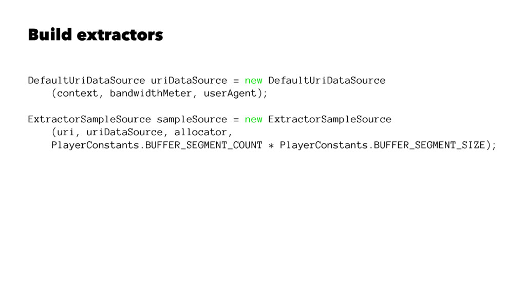 Build extractors DefaultUriDataSource uriDataSo...