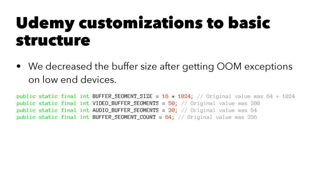 Udemy customizations to basic structure • We de...