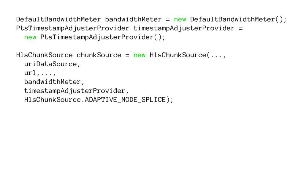 DefaultBandwidthMeter bandwidthMeter = new Defa...