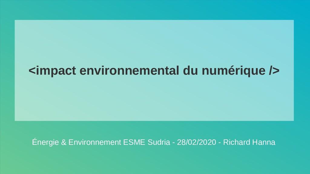 <impact environnemental du numérique /> Énergie...