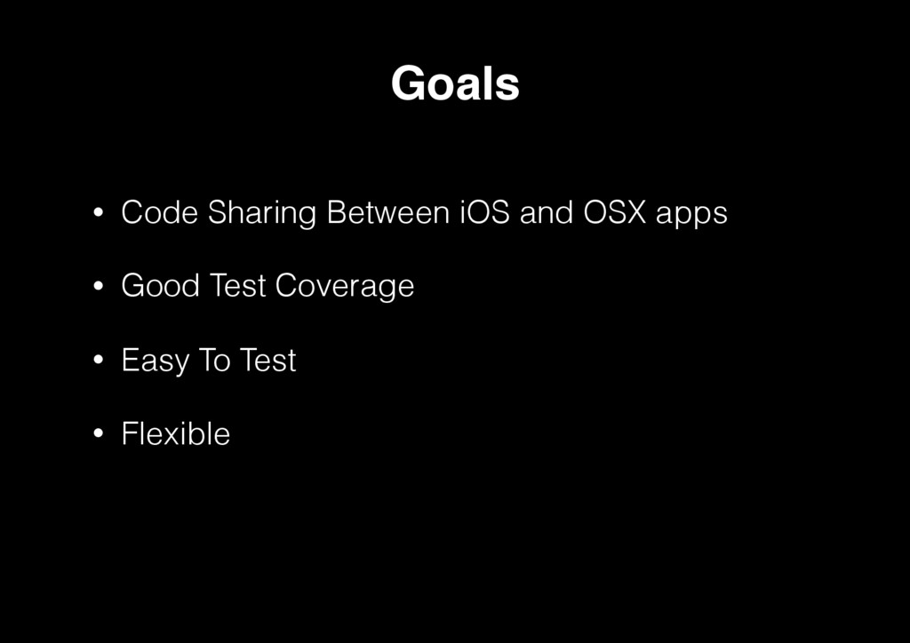 • Code Sharing Between iOS and OSX apps • Good ...