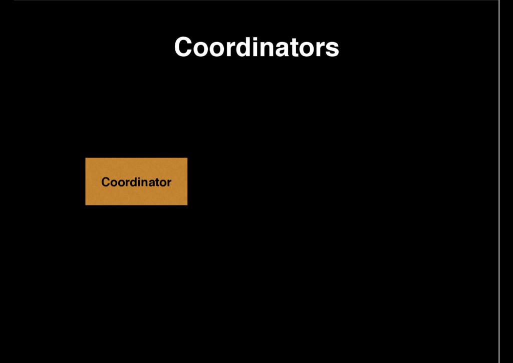 Coordinator Coordinators