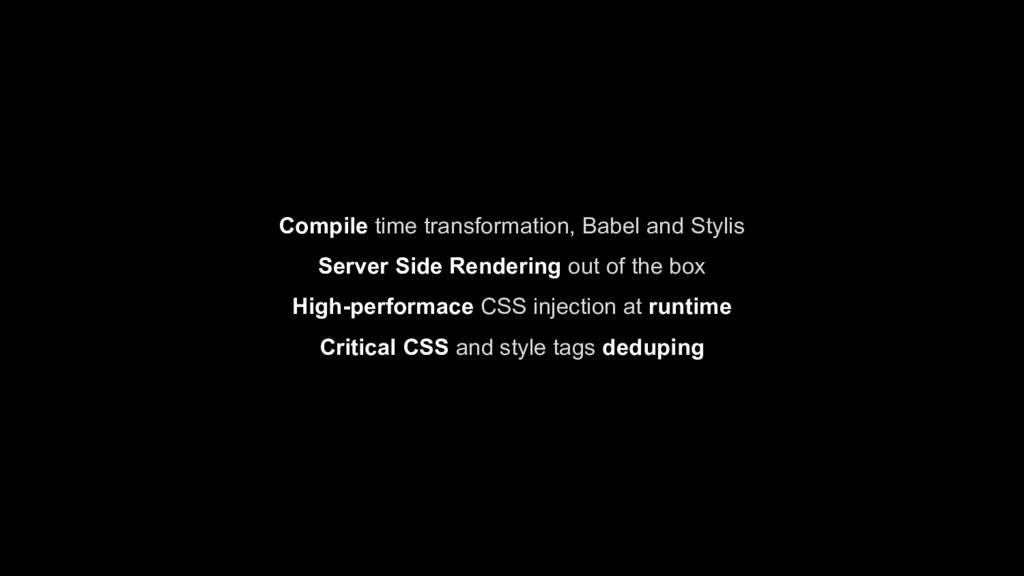 Compile time transformation, Babel and Stylis S...