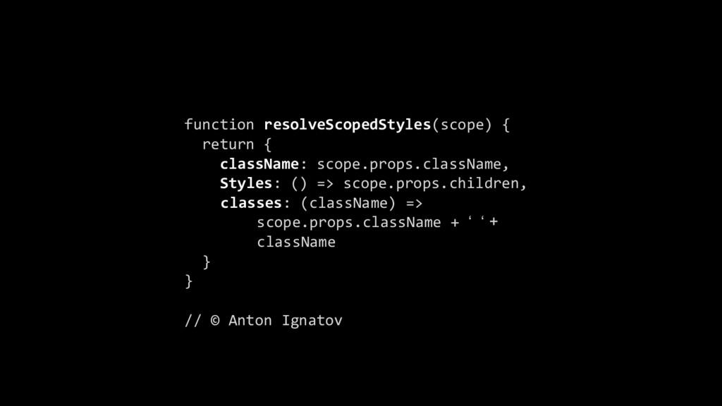 function resolveScopedStyles(scope) { return { ...