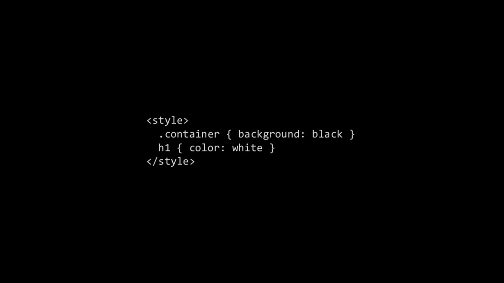 <style> .container { background: black } h1 { c...