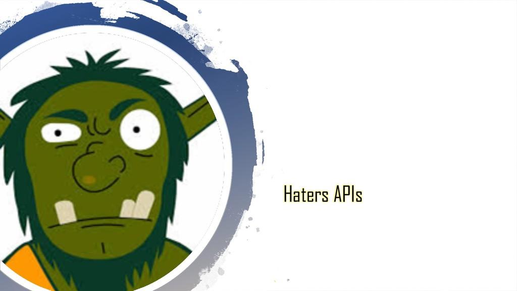 Haters APIs