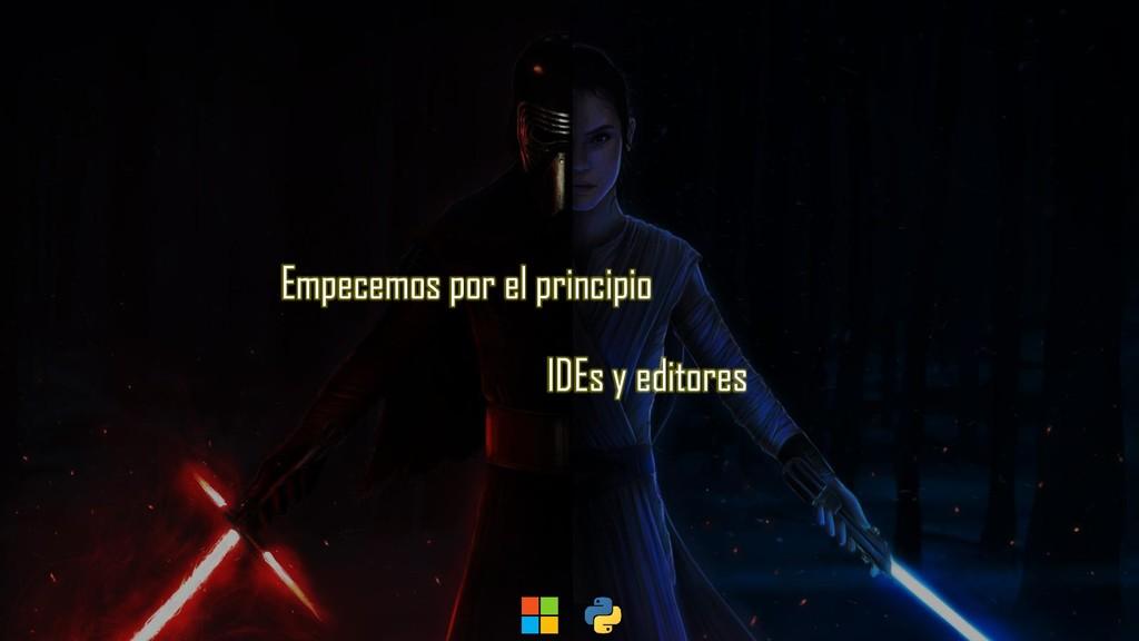 Empecemos por el principio IDEs y editores