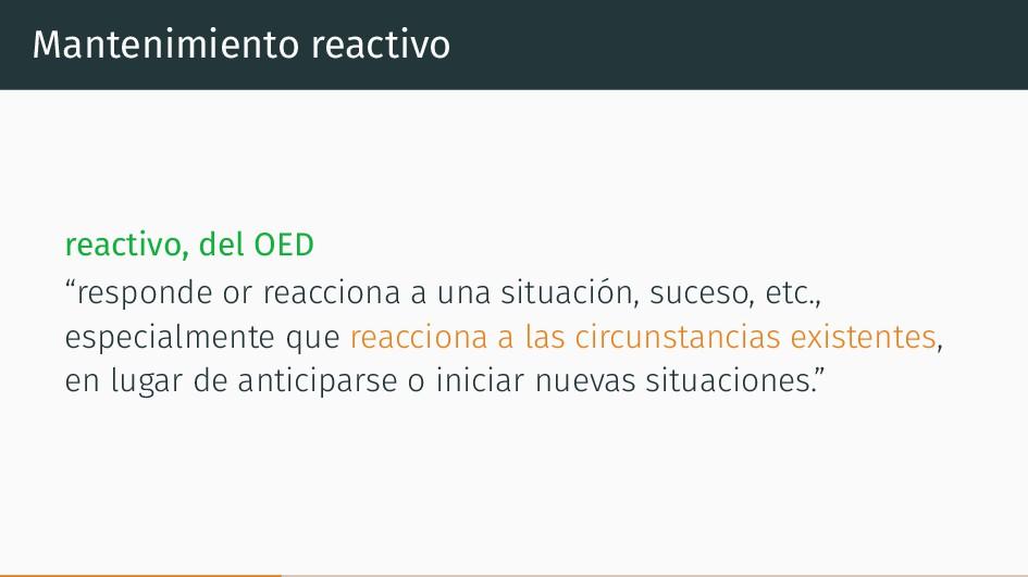 """Mantenimiento reactivo reactivo, del OED """"respo..."""