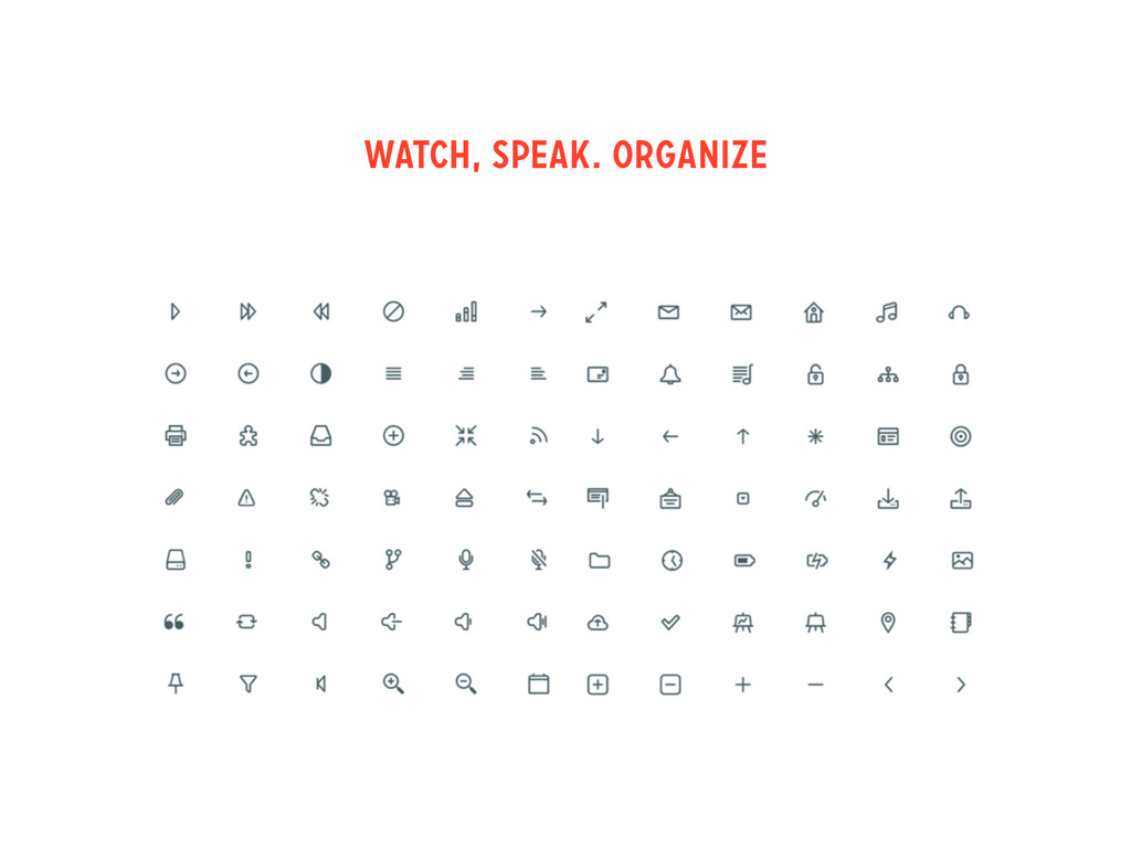 WATCH, sPEAK. ORGANIZE