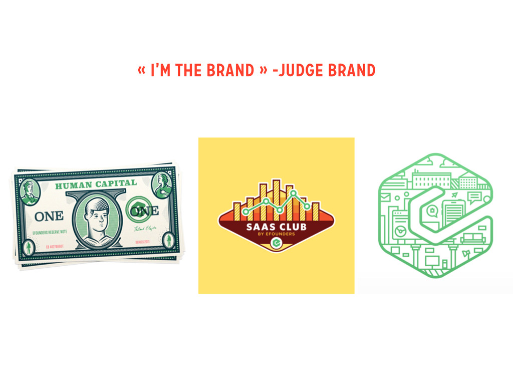 « I'M THE BRAND » -JUDGE BRAND