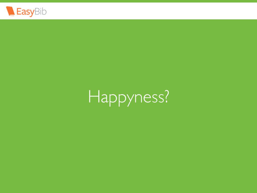 Happyness?
