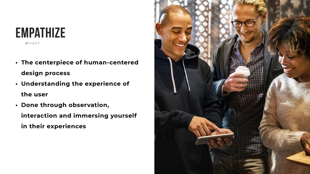 Empathize • The centerpiece of human-centered d...