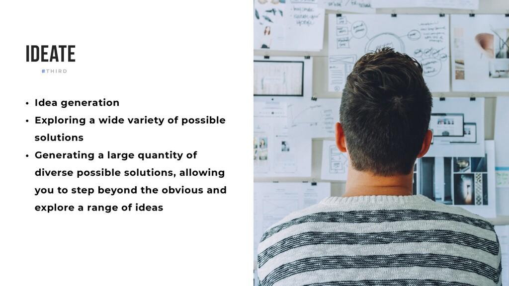 Ideate • Idea generation • Exploring a wide var...