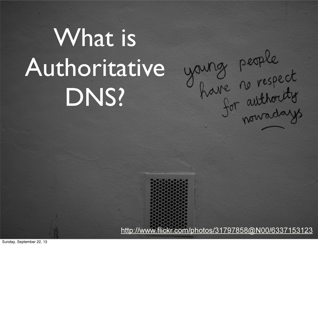 What is Authoritative DNS? http://www.flickr.co...