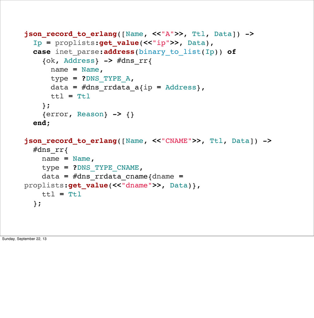 """json_record_to_erlang([Name, <<""""A"""">>, Ttl, Data..."""