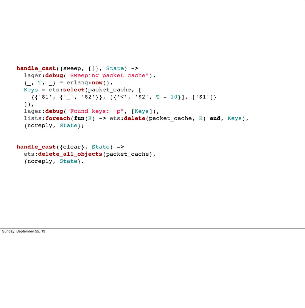handle_cast({sweep, []}, State) -> lager:debug(...