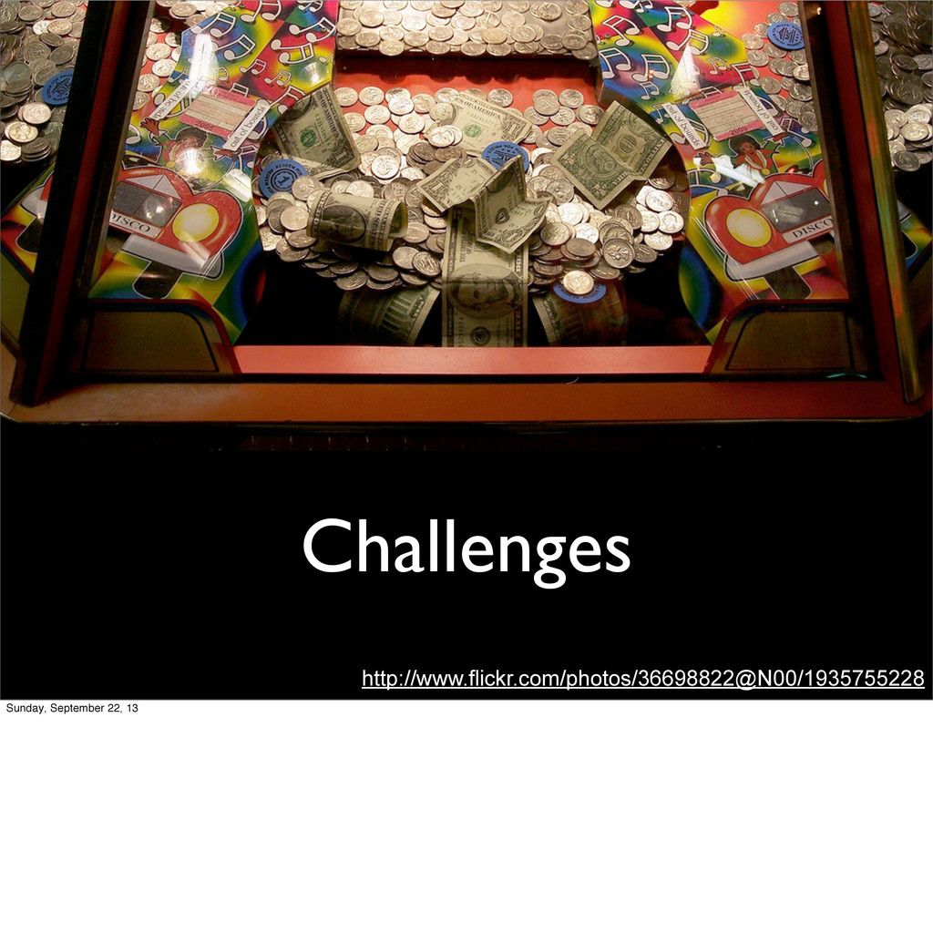 Challenges http://www.flickr.com/photos/3669882...