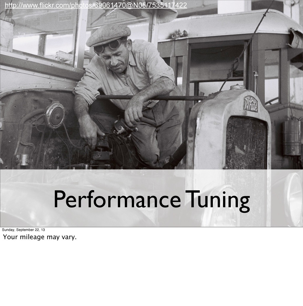 Performance Tuning http://www.flickr.com/photos...