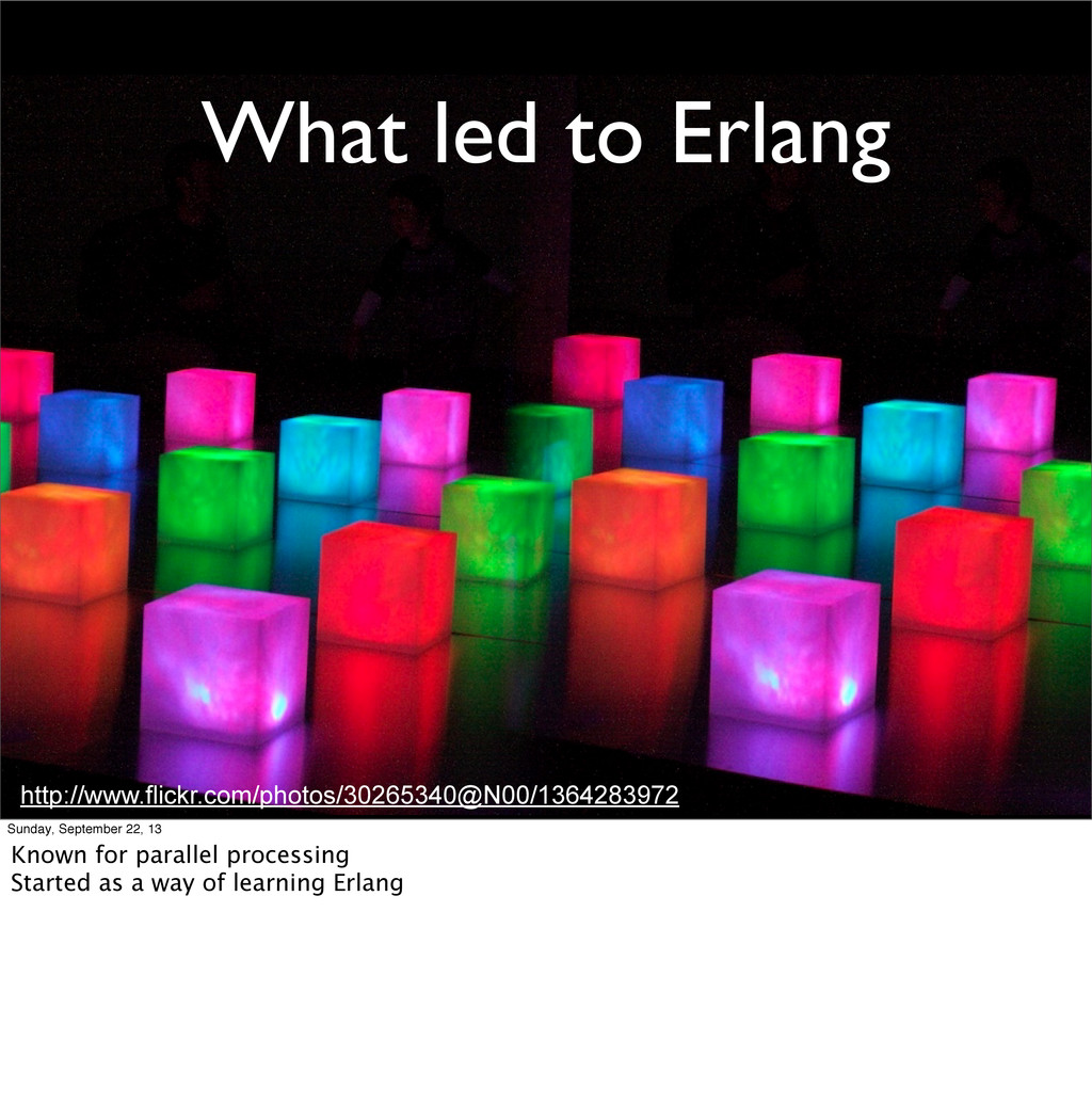 What led to Erlang http://www.flickr.com/photos...