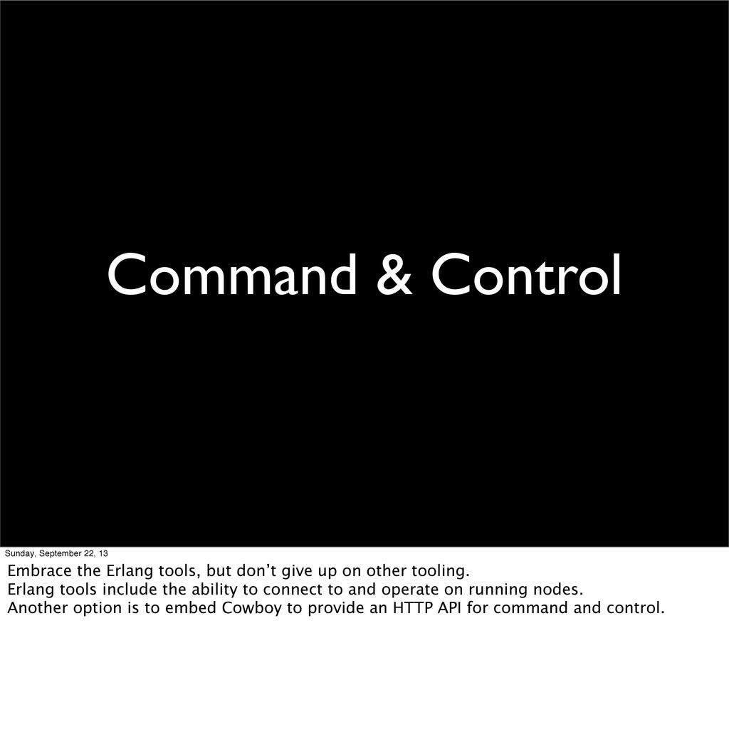 Command & Control Sunday, September 22, 13 Embr...