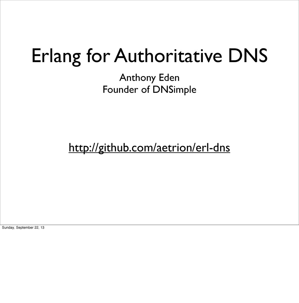 Erlang for Authoritative DNS Anthony Eden Found...