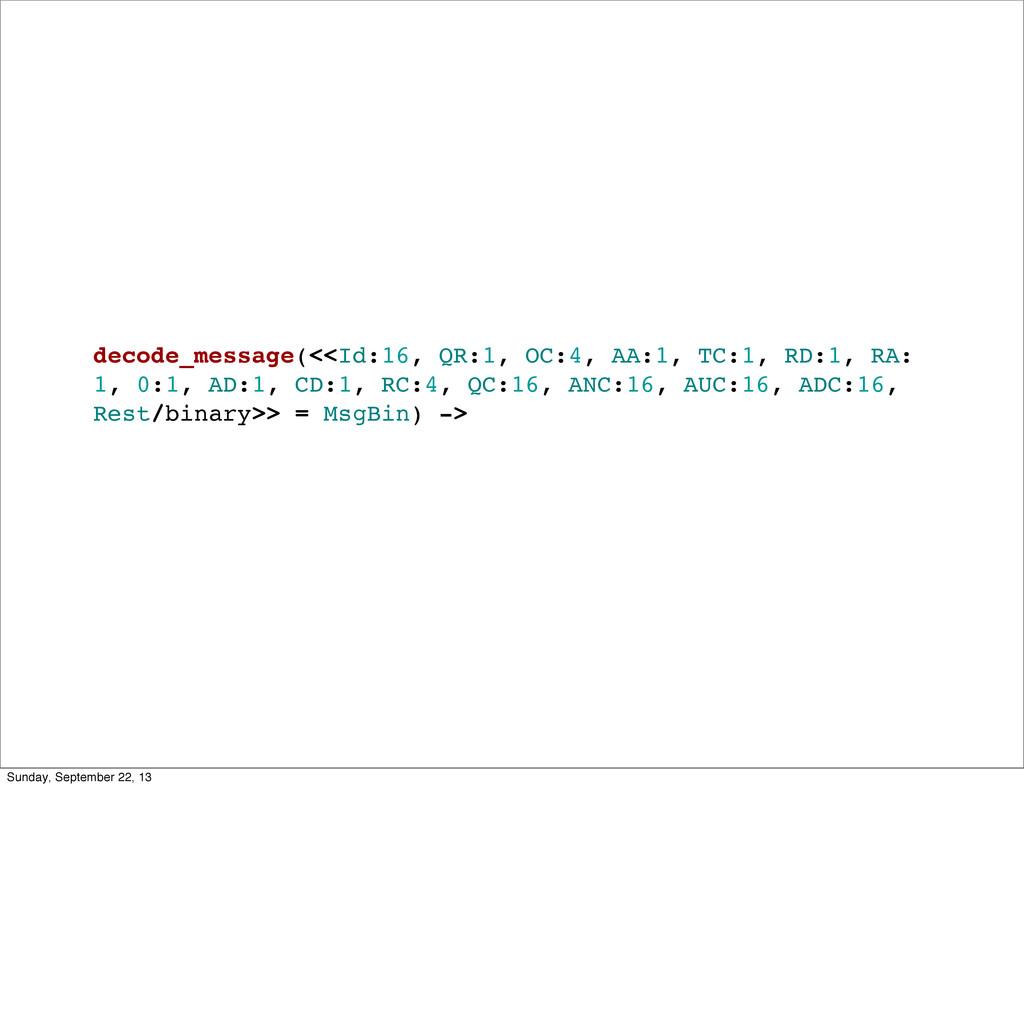 decode_message(<<Id:16, QR:1, OC:4, AA:1, TC:1,...