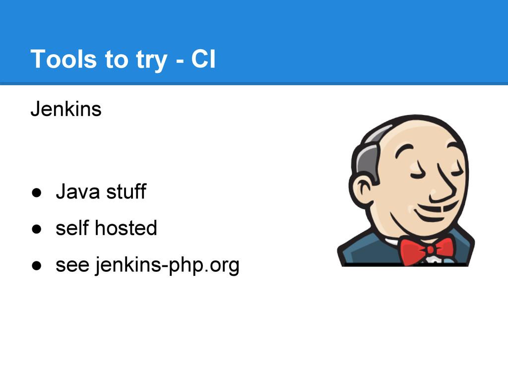 Jenkins ● Java stuff ● self hosted ● see jenkin...