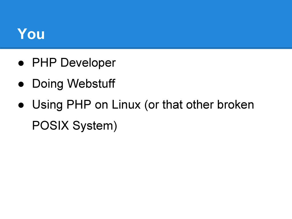 ● PHP Developer ● Doing Webstuff ● Using PHP on...