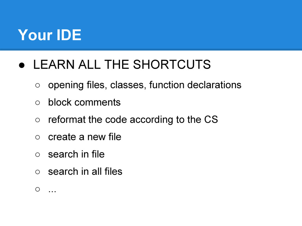 ● LEARN ALL THE SHORTCUTS ○ opening files, clas...